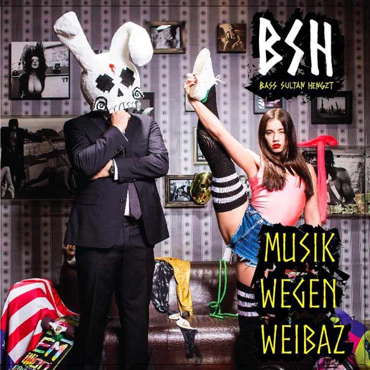 B-S-H-Bass-Sultan-Hengzt-Musik-wegen-Weibaz-Review