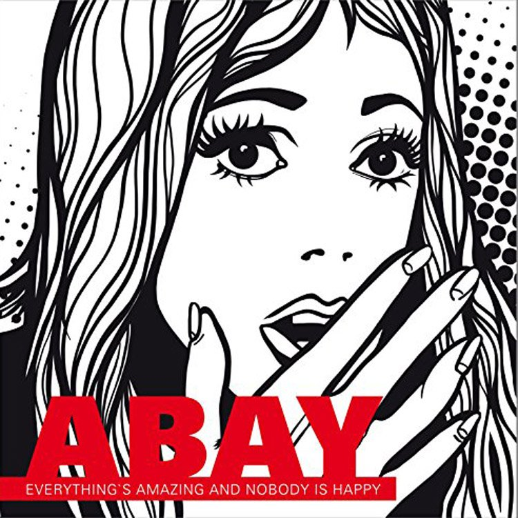Abay - Everything's amazing and nobody is happy-Review